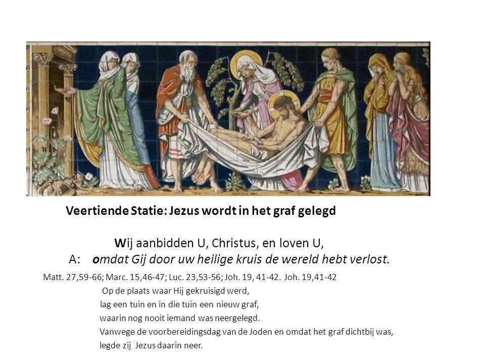 Veertiende Statie: Jezus wordt in het graf gelegd