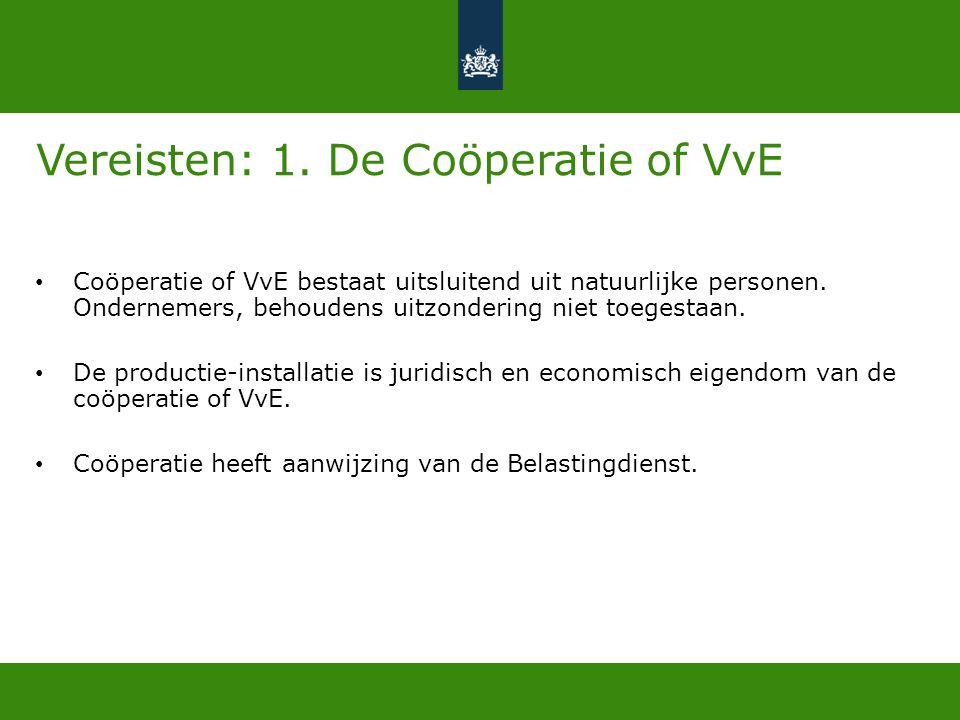 Vereisten: 1. De Coöperatie of VvE