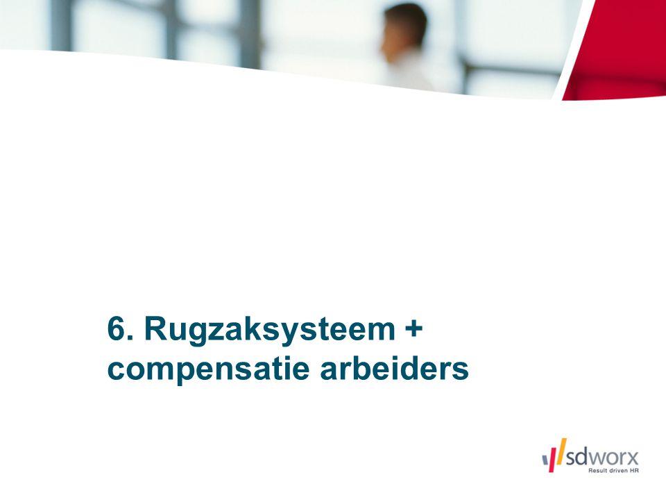 6. Rugzaksysteem + compensatie arbeiders