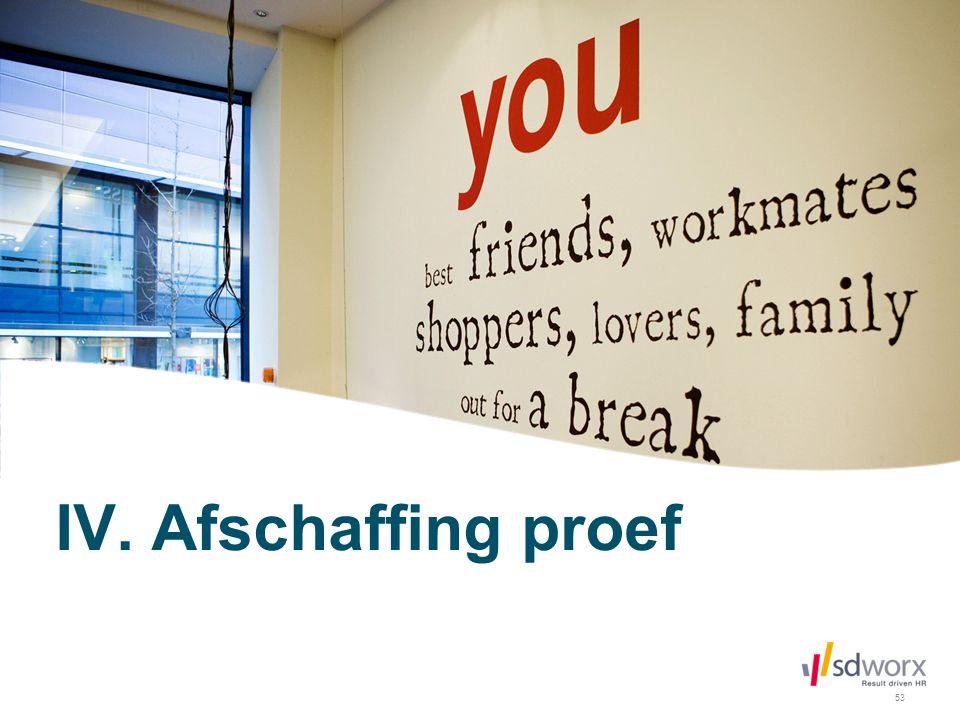 IV. Afschaffing proef
