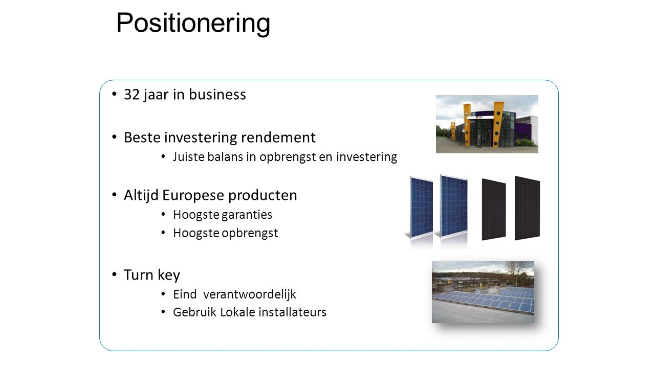 Positionering 32 jaar in business Beste investering rendement