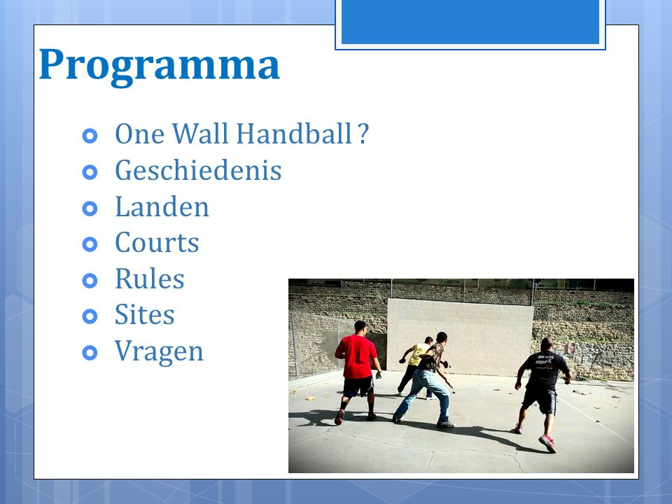 Programma One Wall Handball Geschiedenis Landen Courts Rules Sites