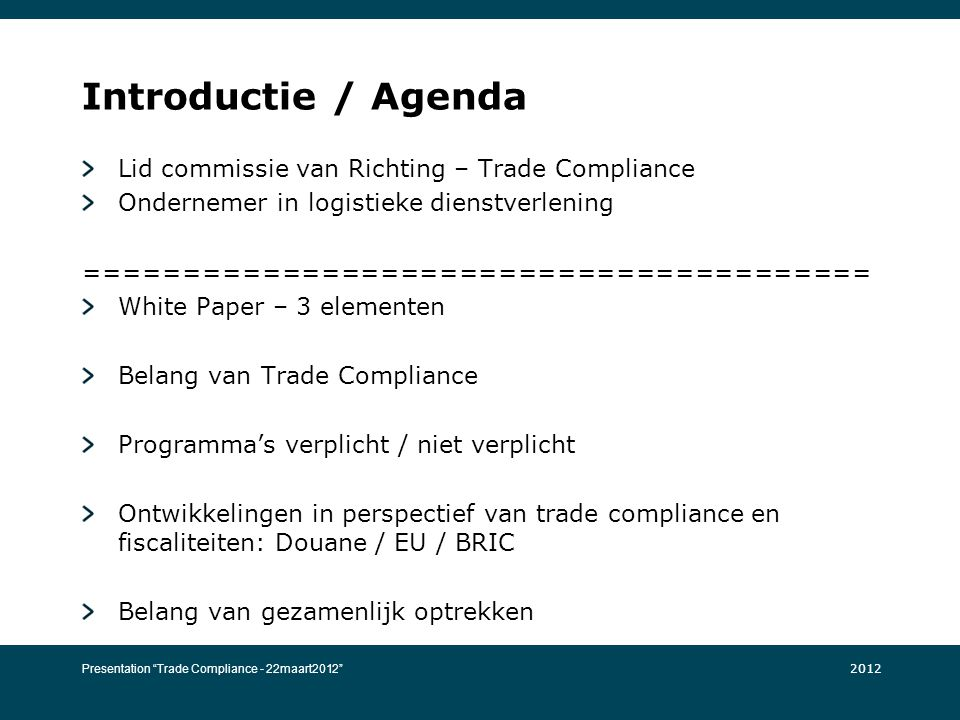 Introductie / Agenda Lid commissie van Richting – Trade Compliance