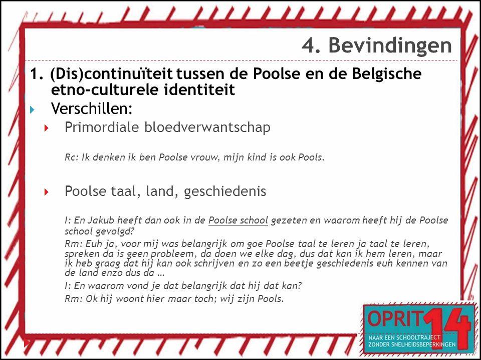 4. Bevindingen 1. (Dis)continuïteit tussen de Poolse en de Belgische etno-culturele identiteit. Verschillen:
