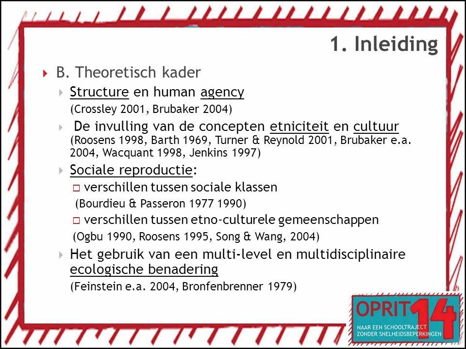 1. Inleiding B. Theoretisch kader Structure en human agency