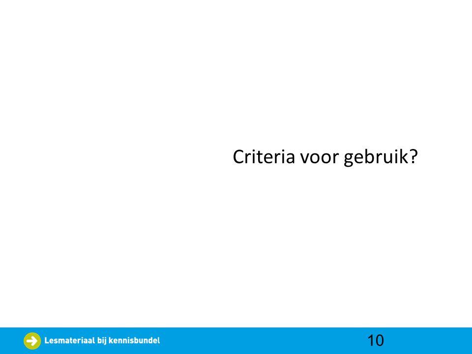 Criteria voor gebruik