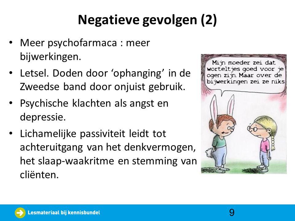 Negatieve gevolgen (2) Meer psychofarmaca : meer bijwerkingen.