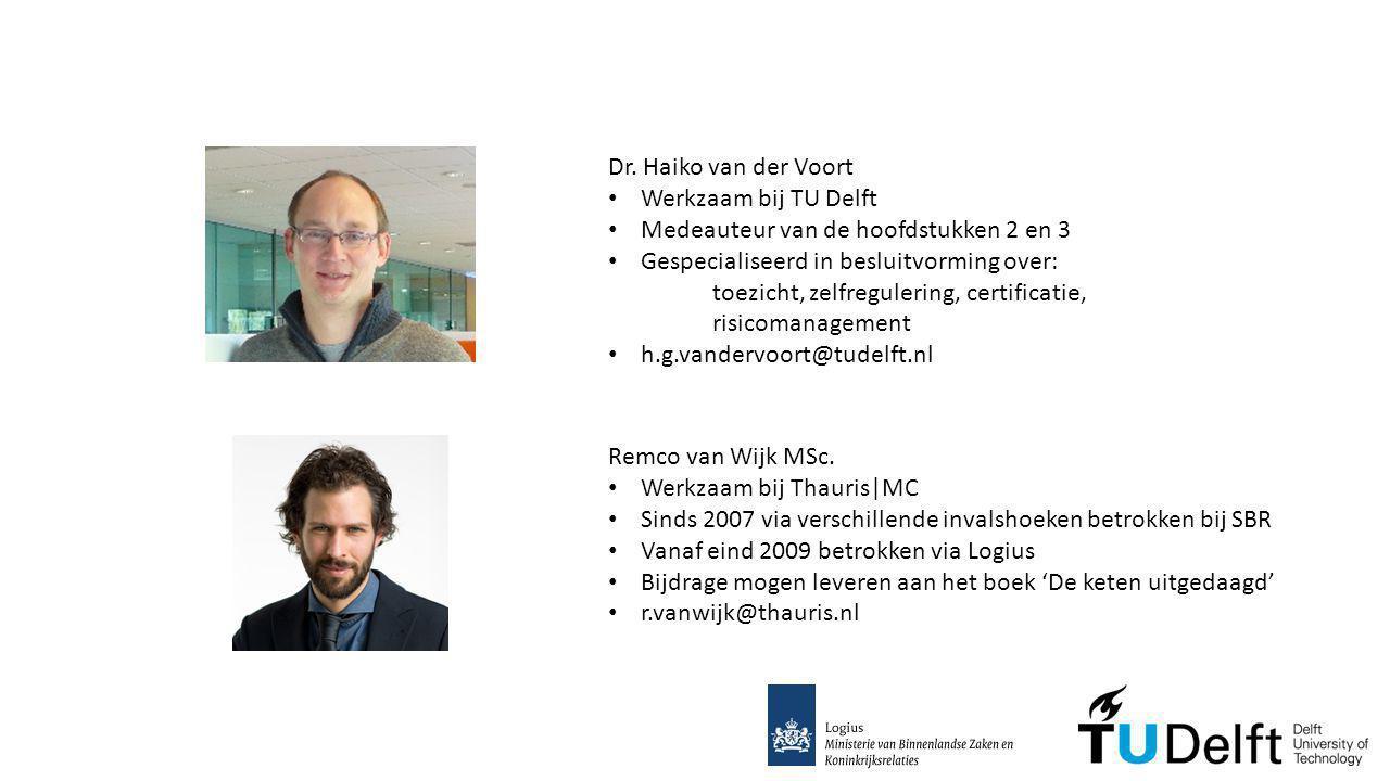 Dr. Haiko van der Voort Werkzaam bij TU Delft. Medeauteur van de hoofdstukken 2 en 3. Gespecialiseerd in besluitvorming over: