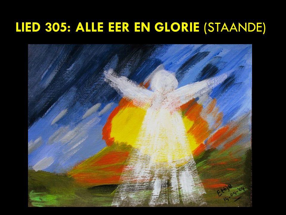 Lied 305: alle eer en glorie (staande)