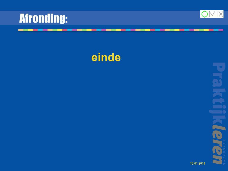 Afronding: einde 15-01-2014