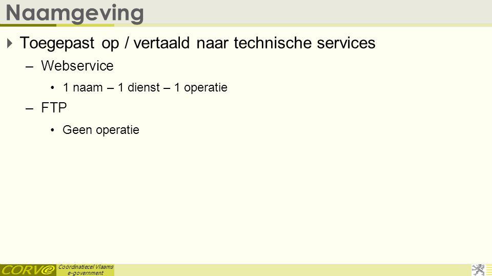 Naamgeving Toegepast op / vertaald naar technische services Webservice