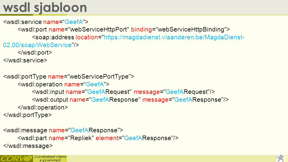 wsdl sjabloon <wsdl:service name= GeefA >