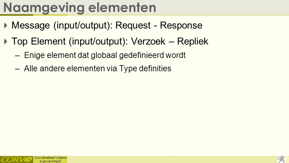 Naamgeving elementen Message (input/output): Request - Response