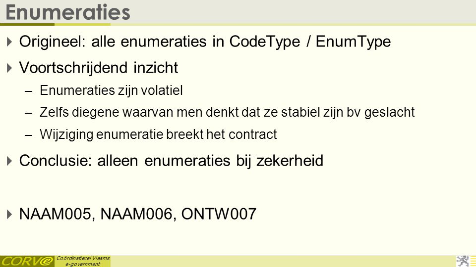Enumeraties Origineel: alle enumeraties in CodeType / EnumType