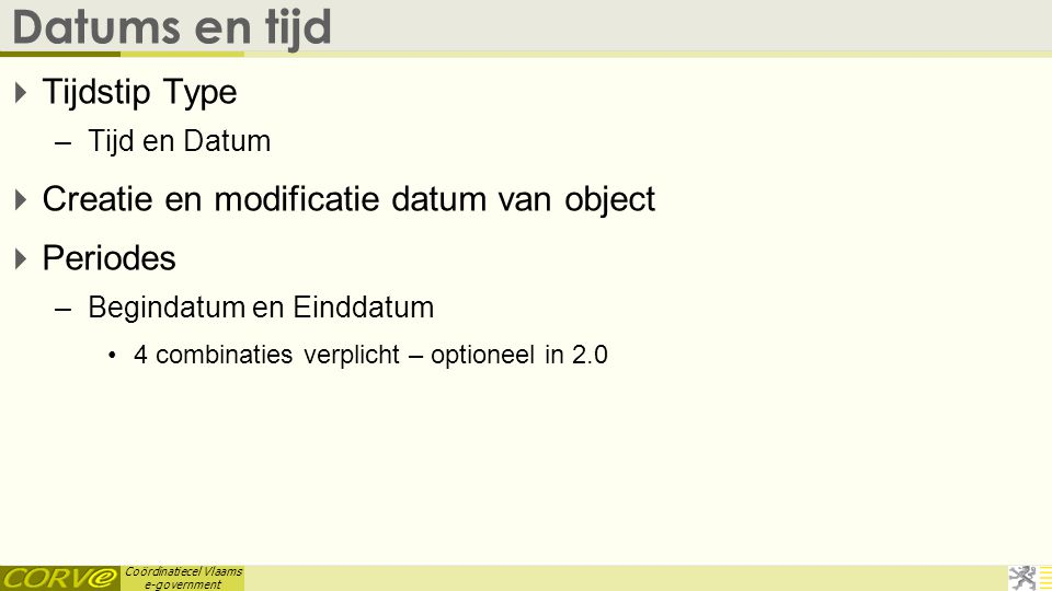 Datums en tijd Tijdstip Type Creatie en modificatie datum van object