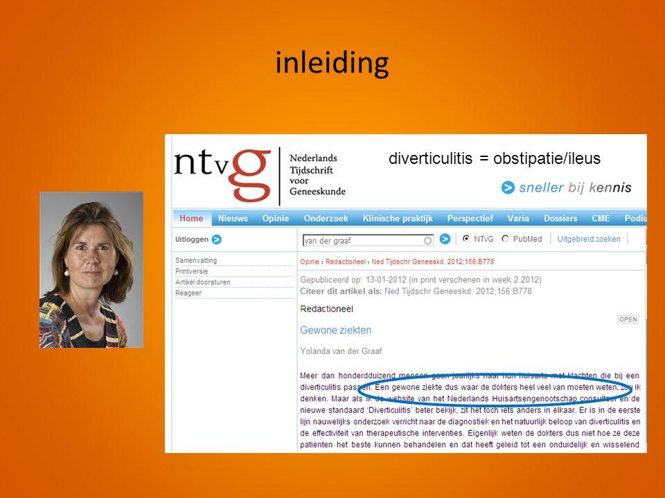 inleiding diverticulitis = obstipatie/ileus