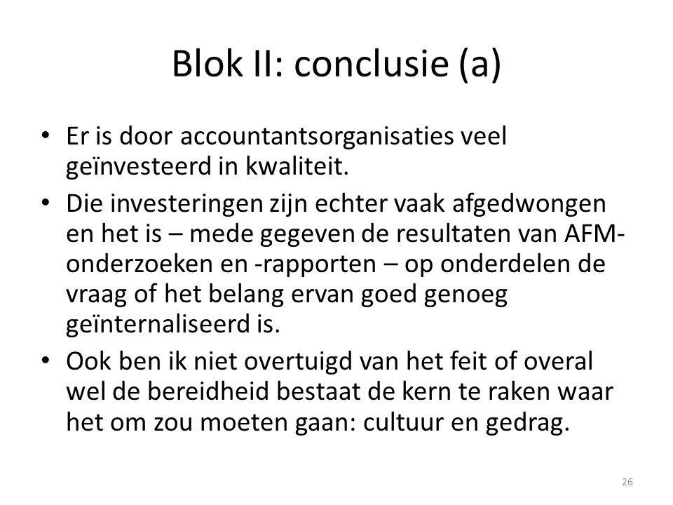 Blok II: conclusie (a) Er is door accountantsorganisaties veel geïnvesteerd in kwaliteit.