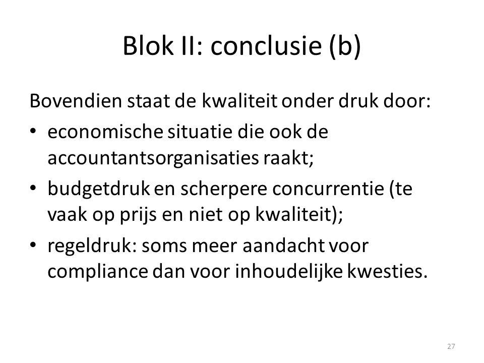 Blok II: conclusie (b) Bovendien staat de kwaliteit onder druk door: