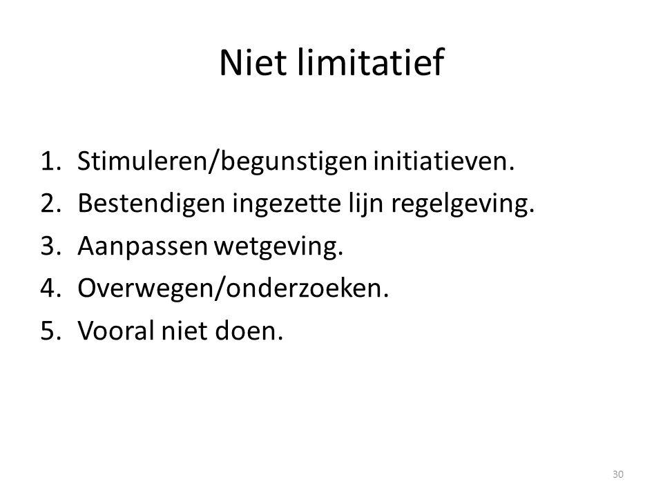 Niet limitatief Stimuleren/begunstigen initiatieven.