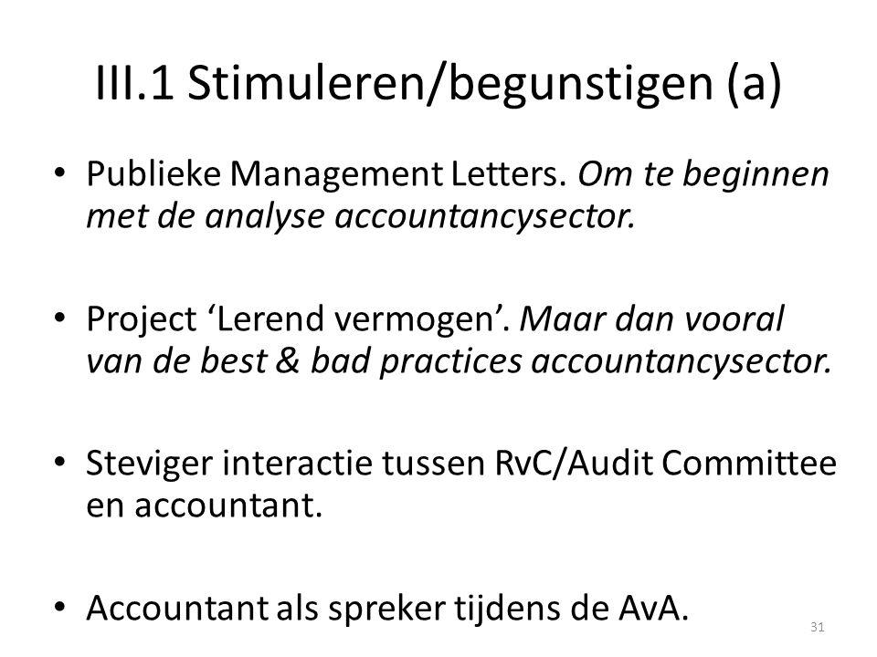 III.1 Stimuleren/begunstigen (a)