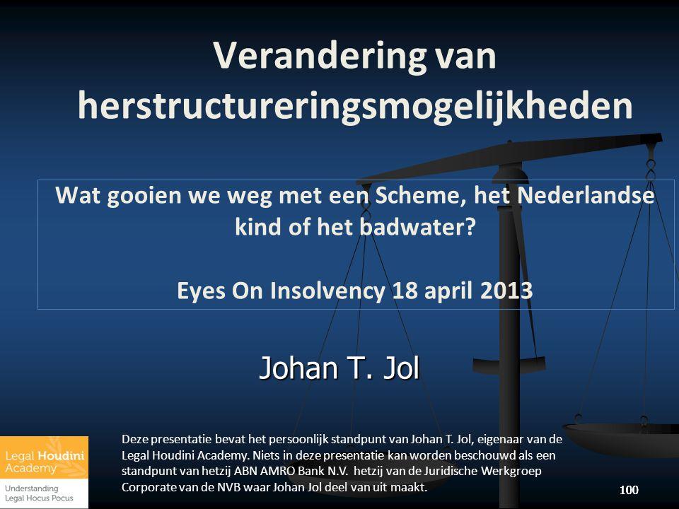 Verandering van herstructureringsmogelijkheden Wat gooien we weg met een Scheme, het Nederlandse kind of het badwater Eyes On Insolvency 18 april 2013