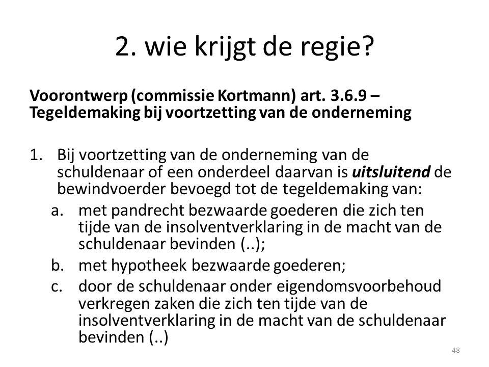 2. wie krijgt de regie Voorontwerp (commissie Kortmann) art. 3.6.9 – Tegeldemaking bij voortzetting van de onderneming.