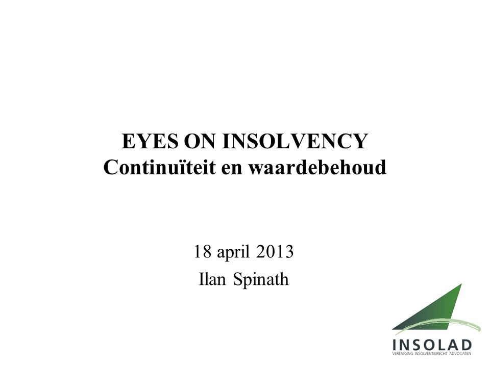 EYES ON INSOLVENCY Continuïteit en waardebehoud