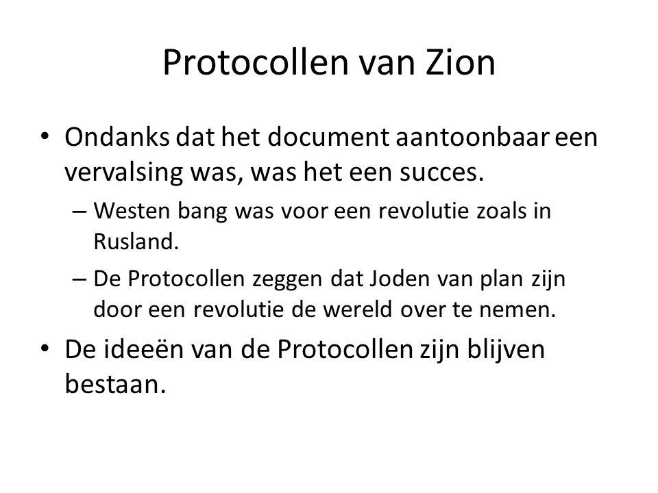 Protocollen van Zion Ondanks dat het document aantoonbaar een vervalsing was, was het een succes.