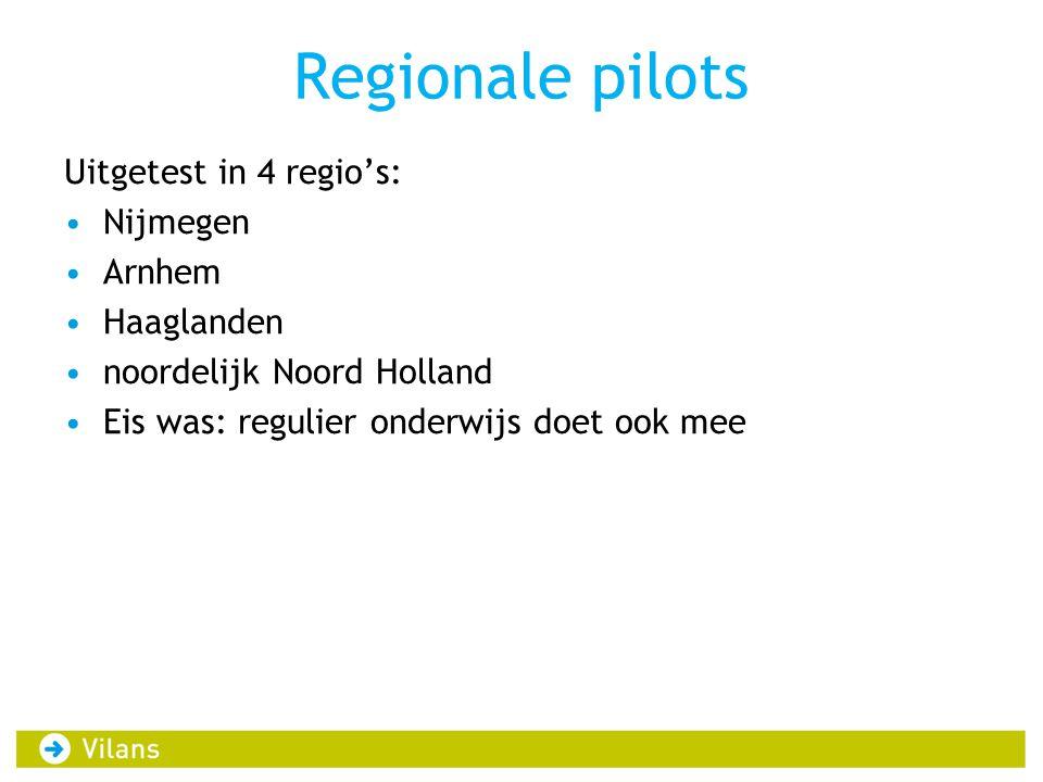Regionale pilots Uitgetest in 4 regio's: Nijmegen Arnhem Haaglanden