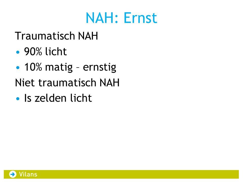 NAH: Ernst Traumatisch NAH 90% licht 10% matig – ernstig
