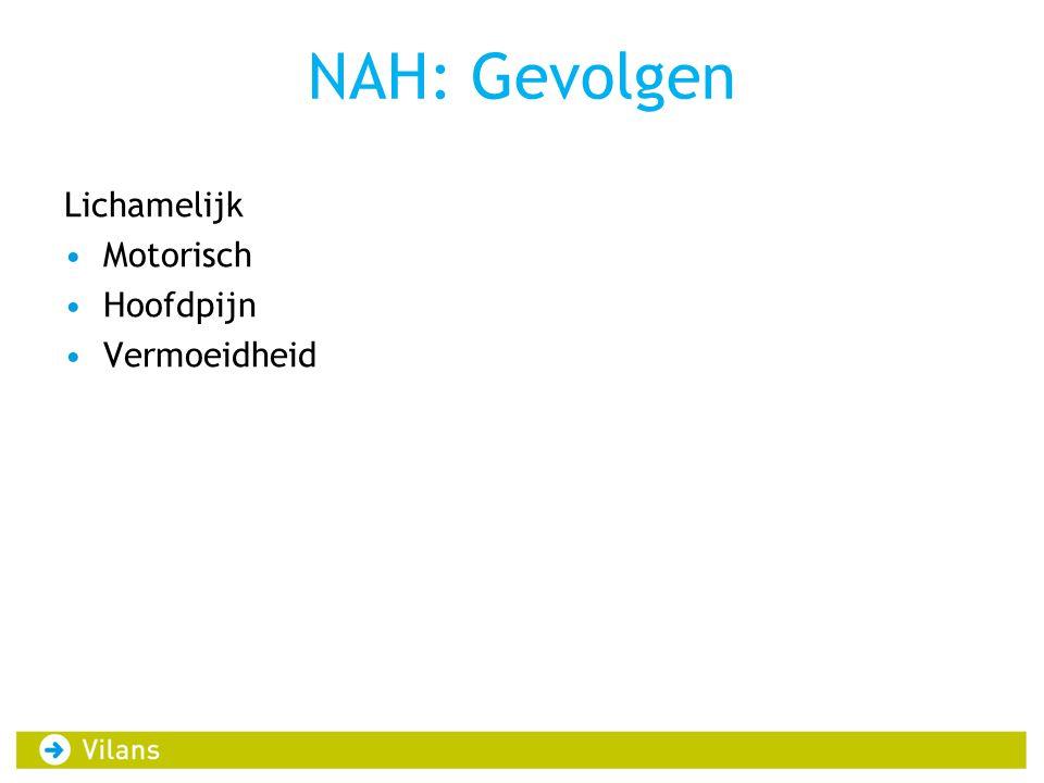 NAH: Gevolgen Lichamelijk Motorisch Hoofdpijn Vermoeidheid