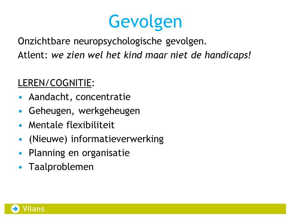 Gevolgen Onzichtbare neuropsychologische gevolgen.