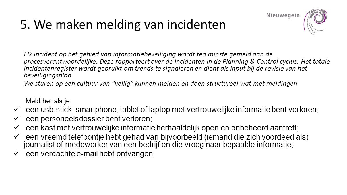 5. We maken melding van incidenten