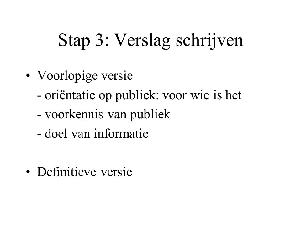 Stap 3: Verslag schrijven