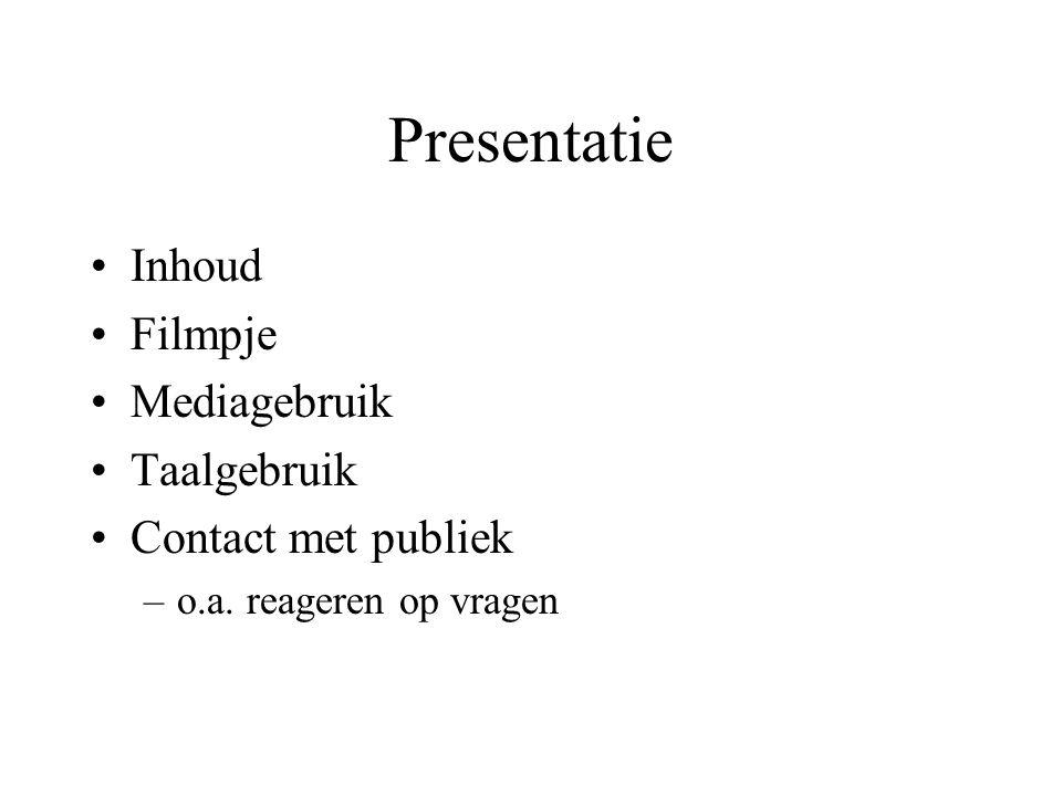 Presentatie Inhoud Filmpje Mediagebruik Taalgebruik