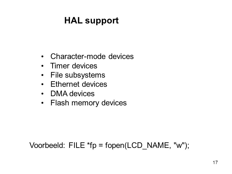 HAL support Character-mode devices Timer devices File subsystems