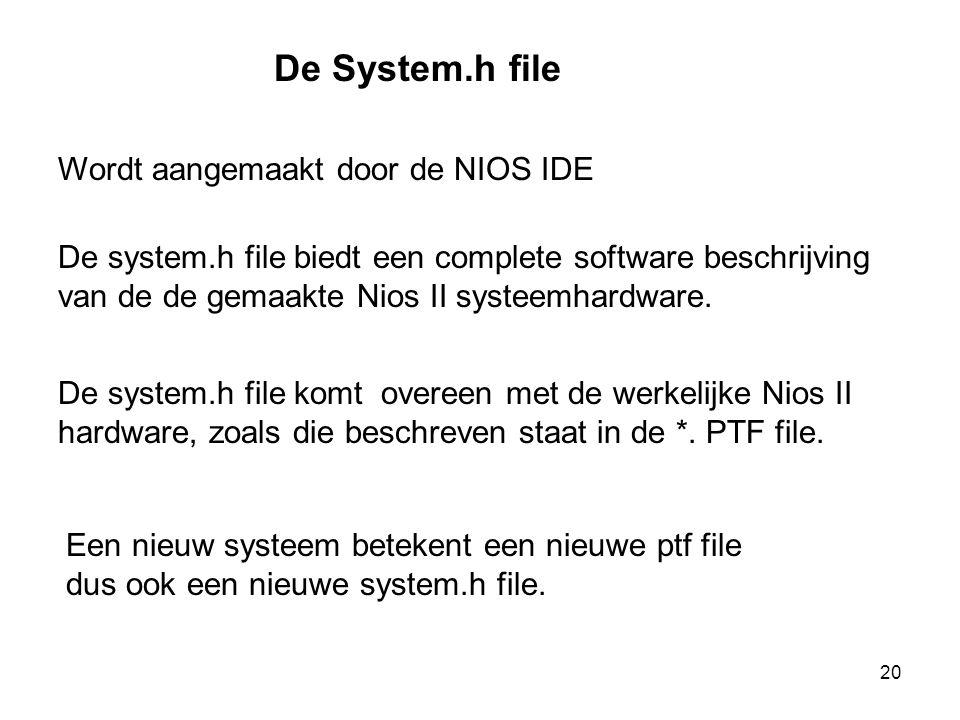 De System.h file Wordt aangemaakt door de NIOS IDE