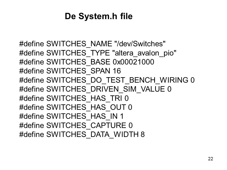 De System.h file #define SWITCHES_NAME /dev/Switches