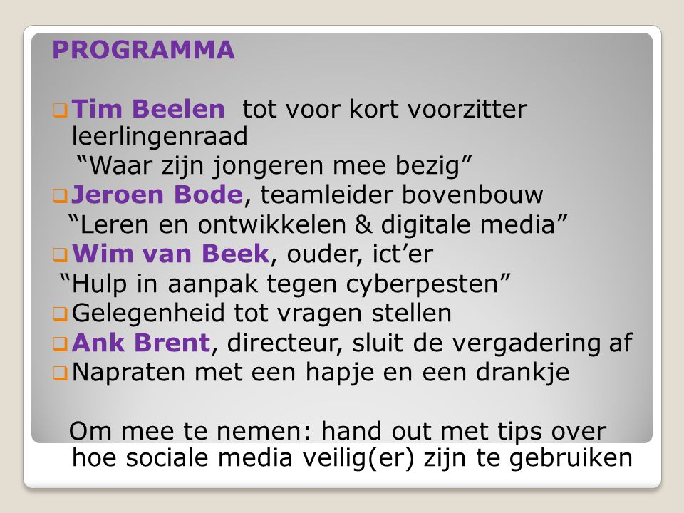 PROGRAMMA Tim Beelen tot voor kort voorzitter leerlingenraad. Waar zijn jongeren mee bezig Jeroen Bode, teamleider bovenbouw.