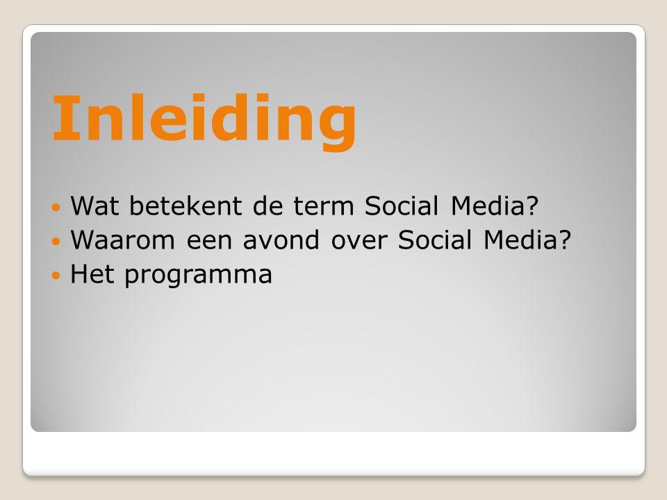 Inleiding Wat betekent de term Social Media