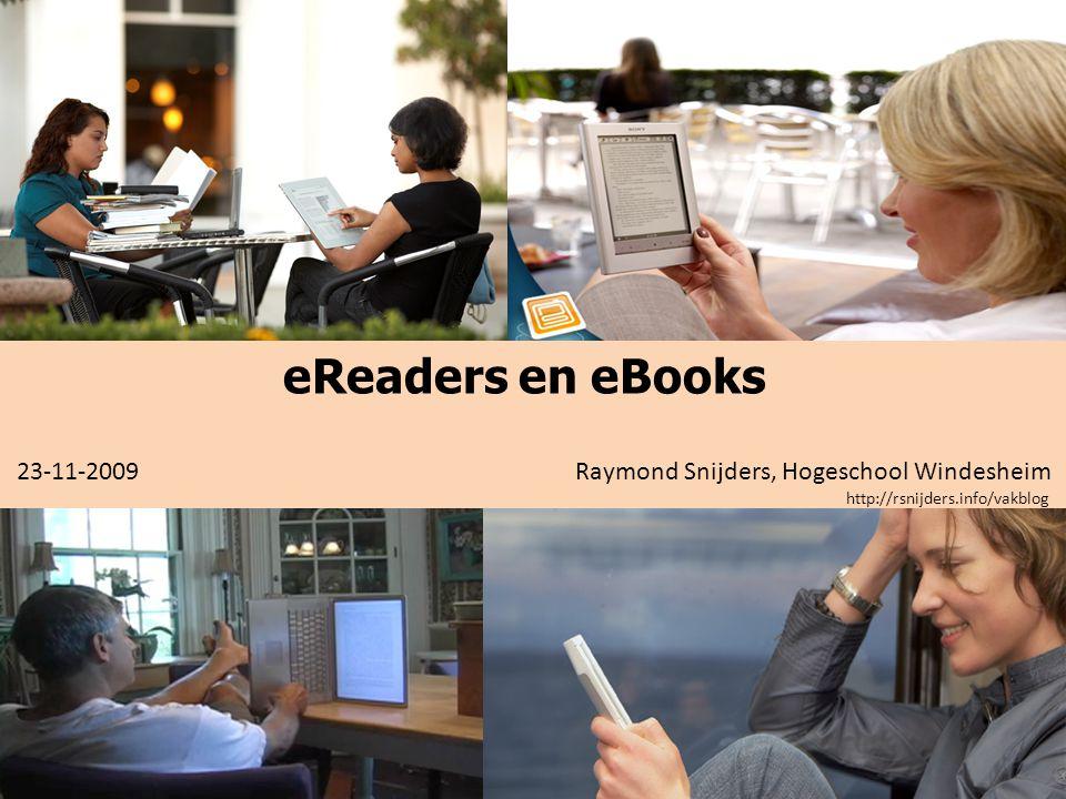 eReaders en eBooks 23-11-2009 Raymond Snijders, Hogeschool Windesheim