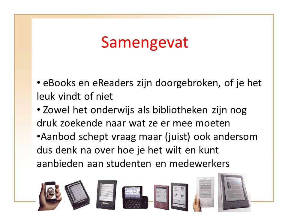 Samengevat eBooks en eReaders zijn doorgebroken, of je het leuk vindt of niet.