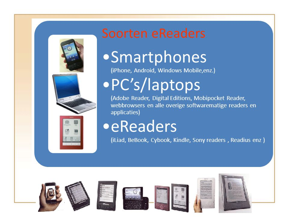 Smartphones (iPhone, Android, Windows Mobile,enz.)