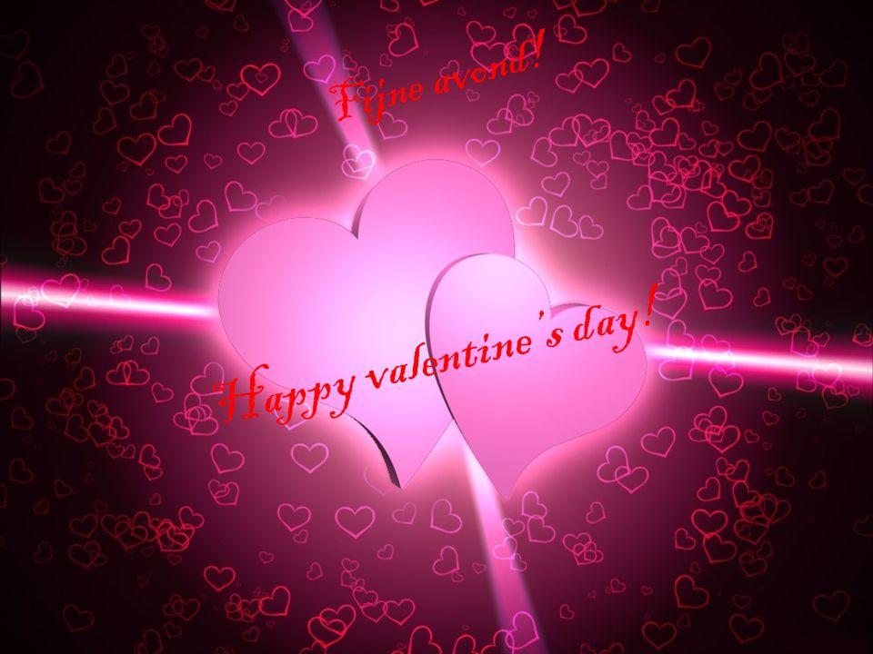 Fijne avond! Happy valentine's day!
