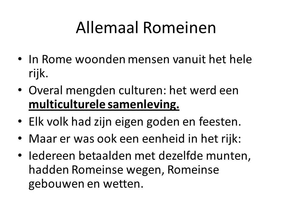 Allemaal Romeinen In Rome woonden mensen vanuit het hele rijk.
