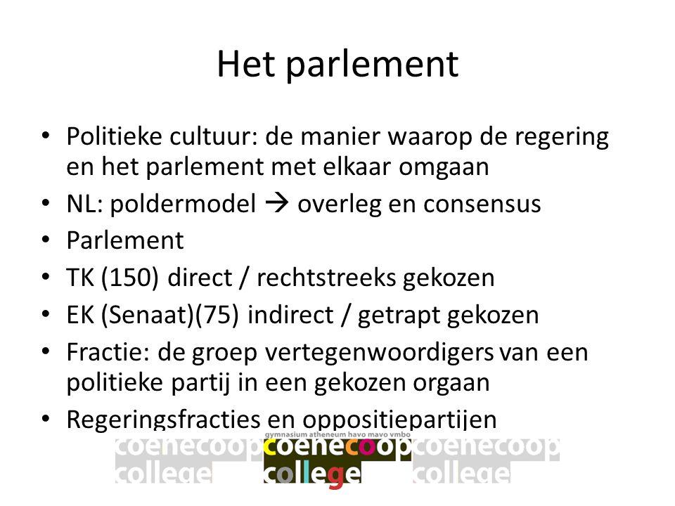 Het parlement Politieke cultuur: de manier waarop de regering en het parlement met elkaar omgaan. NL: poldermodel  overleg en consensus.