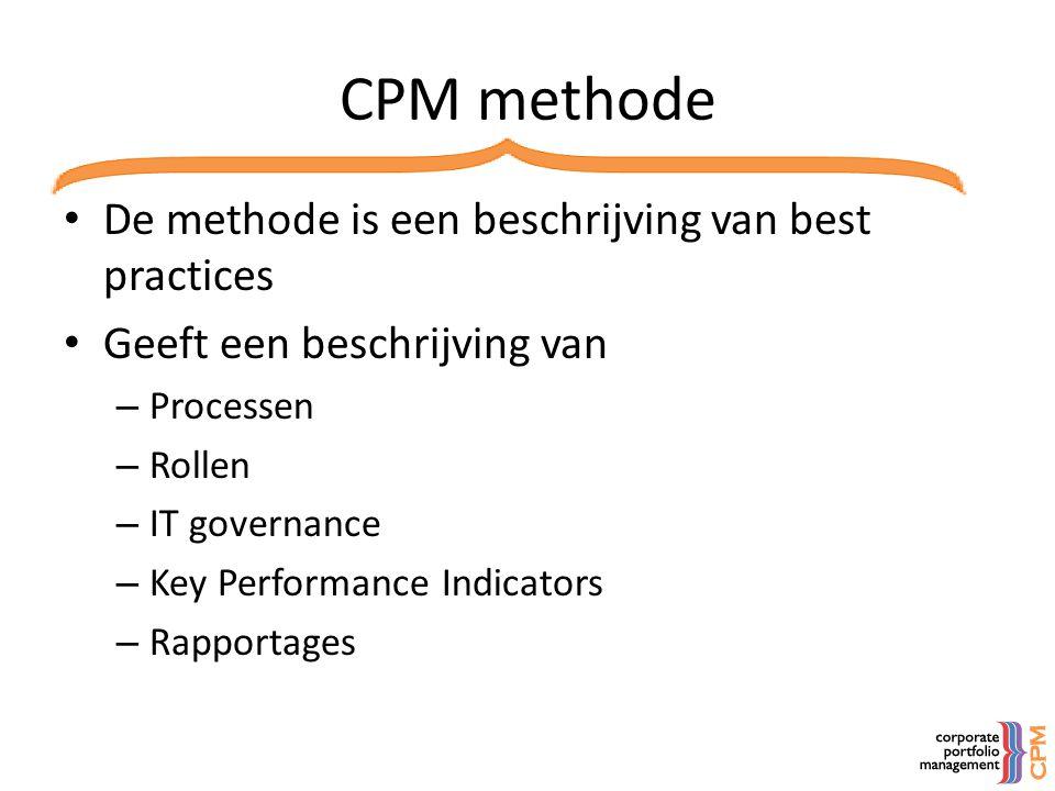CPM methode De methode is een beschrijving van best practices