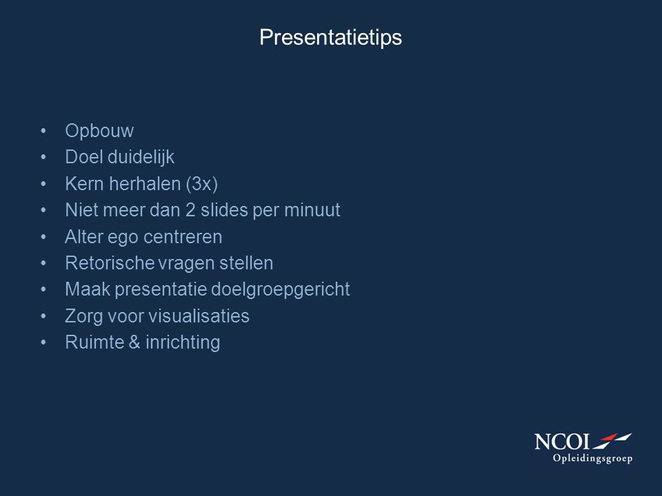Presentatietips Opbouw Doel duidelijk Kern herhalen (3x)