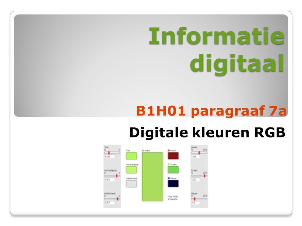 Informatie digitaal B1H01 paragraaf 7a Digitale kleuren RGB