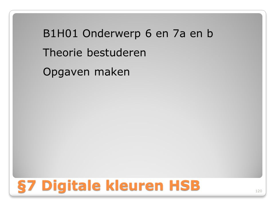 §7 Digitale kleuren HSB B1H01 Onderwerp 6 en 7a en b